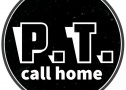 P.T. call home